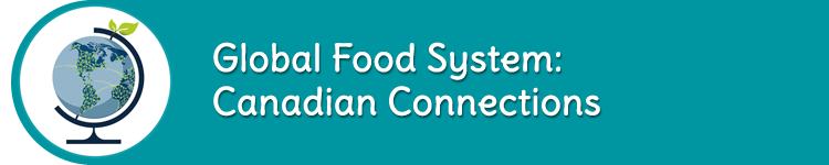 Global Food System: Canadian Connections