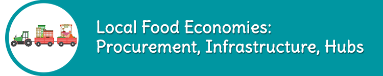 Local Food Economies: Procurement, Infrastructure, Hubs