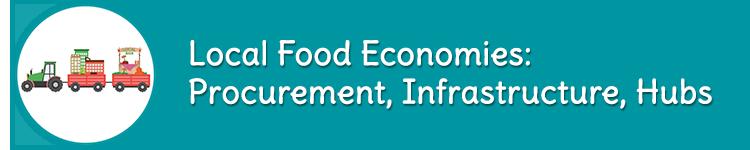 Local Food Economies: Procurement, Infrastructure, Hubs