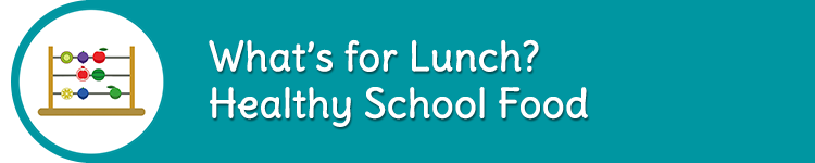 What's for lunch? Healthy School Food